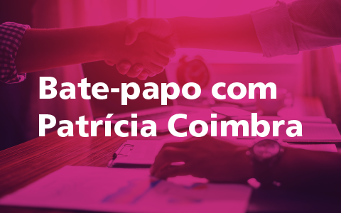 Bate-papo com Patrícia Coimbra