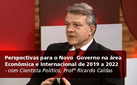 Perspectivas para o Novo Governo na área Econômica e Internacional