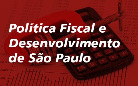 Política Fiscal e Desenvolvimento de SP com Secretário Executivo da Fazenda e Planejamento