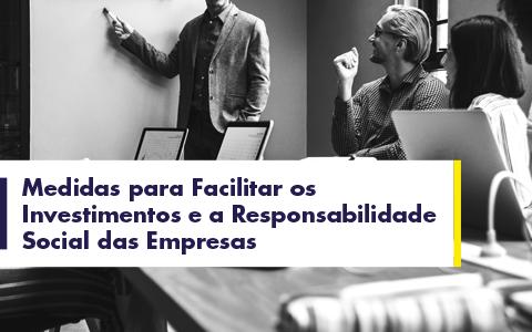 Medidas para Facilitar os Investimentos e a Responsabilidade Social das Empresas