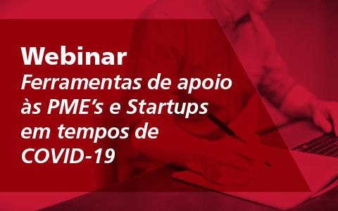 Webinar – Ferramentas de apoio às PME's e Startups em tempos de COVID-19