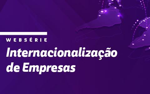 Websérie Internacionalização das Empresas   Oportunidade de Internacionalização na Espanha