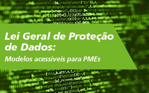 Lei Geral de Proteção de Dados: Modelos acessíveis para PMEs